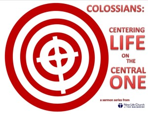 Colossians Centering Life on the Central One small cross